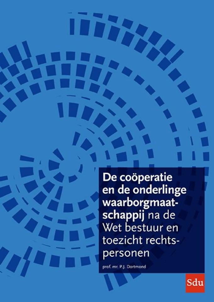 De coöperatie en de onderlinge waarborgmaatschappij na de Wet bestuur en toezicht rechtspersonen