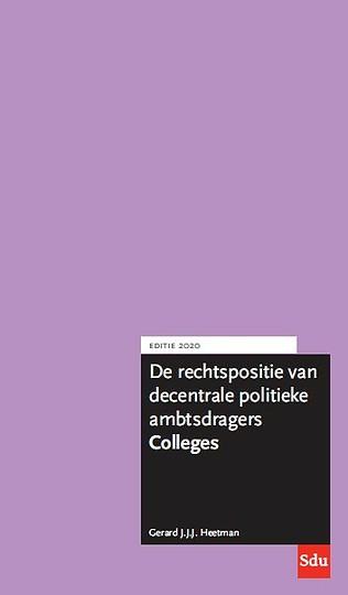 De rechtspositie van decentrale politieke ambtsdragers. Colleges. Editie 2020