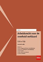 Arbeidsrecht voor de overheid verklaard - Editie Rijk 2021/1