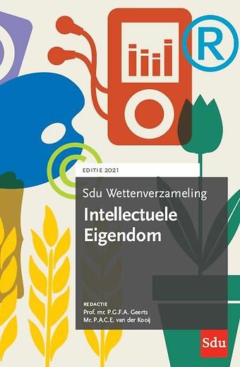 Sdu Wettenverzameling Intellectuele Eigendom - Editie 2021
