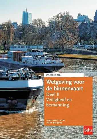 Wetgeving voor de binnenvaart - Deel II: Veiligheid en bemanning - Jaarboek 2021