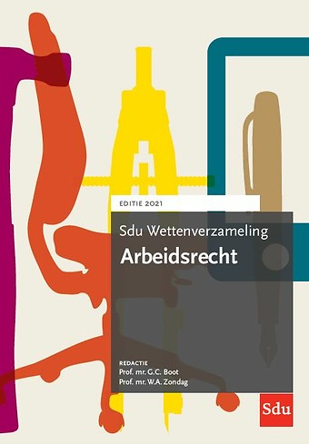 Sdu Wettenverzameling Arbeidsrecht - Editie 2021