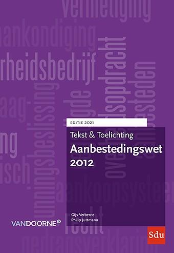 Tekst & Toelichting Aanbestedingswet 2012 - Editie 2021