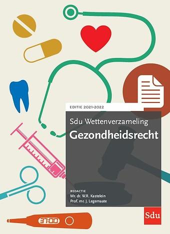 Sdu Wettenverzameling Gezondheidsrecht - Editie 2021-2022