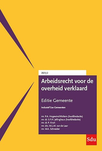 Arbeidsrecht voor de overheid verklaard - Editie Gemeente 2021/2