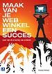 Maak van je webwinkel een succes
