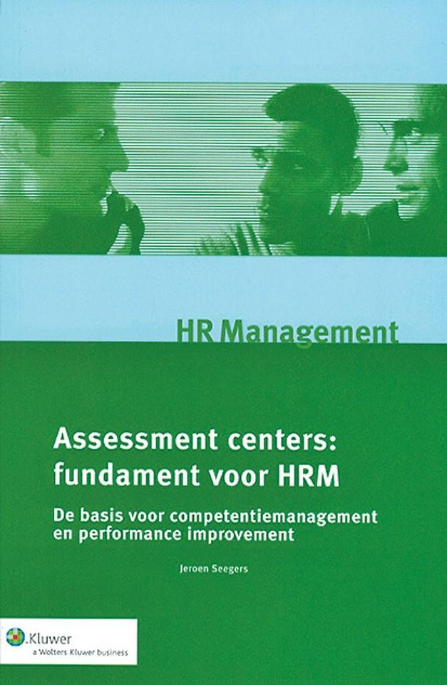 Assessment centers: fundament voor HRM