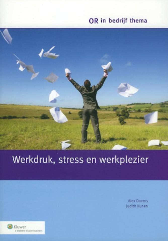 Werkdruk, stress en werkplezier