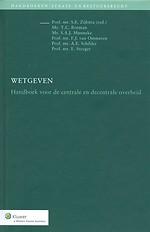 Wetgeven - Handboek voor de centrale en decentrale overheid