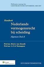 Handboek Nederlands vermogensrecht bij scheiding - Algemeen Deel A (Studenteneditie)