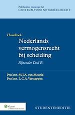 Handboek Nederlands vermogensrecht bij scheiding - Bijzonder Deel B (Studenteneditie)