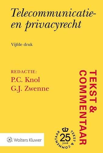 Tekst & Commentaar: Telecommunicatie- en privacyrecht