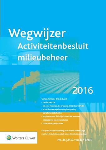 Wegwijzer Activiteitenbesluit milieubeheer 2016
