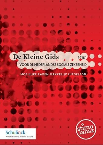 De Kleine Gids voor de Nederlandse sociale zekerheid 2016.1