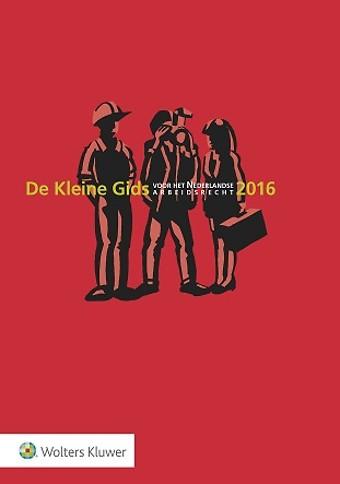 De Kleine Gids voor het Nederlandse Arbeidsrecht 2016