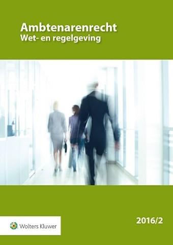 Ambtenarenrecht Wet- en regelgeving 2016-2