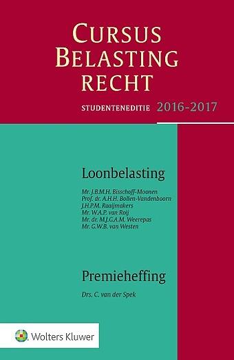 Studenteneditie Cursus Belastingrecht, Loonbelasting/Premieheffing 2016/2017