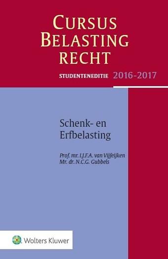 Studenteneditie Cursus Belastingrecht: Schenk- en Erfbelasting 2016-2017