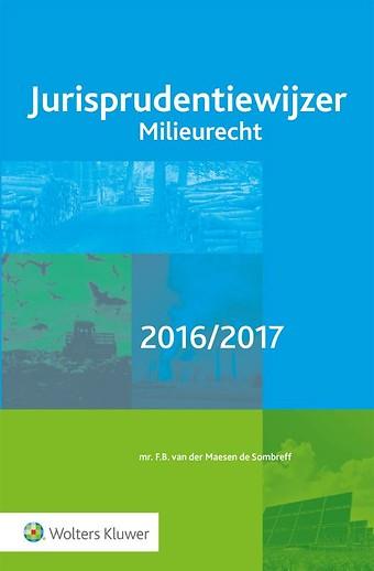 Jurisprudentiewijzer Milieurecht 2016/2017