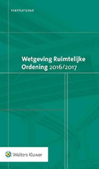 Tekstuitgave Wetgeving Ruimtelijke Ordening 2016/2017