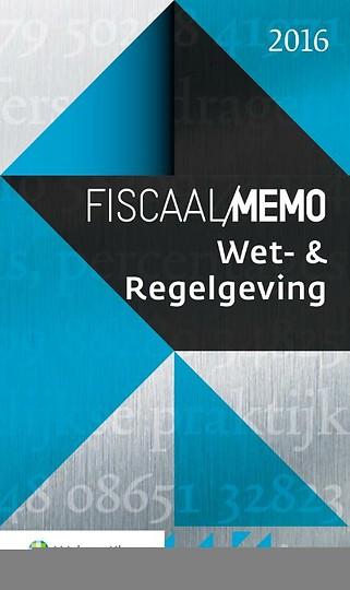 Fiscaal Memo Wet- & Regelgeving 2016