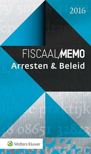Fiscaal Memo Arresten & Beleid 2016