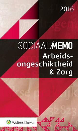 Sociaal Memo Arbeidsongeschiktheid & Zorg 2016