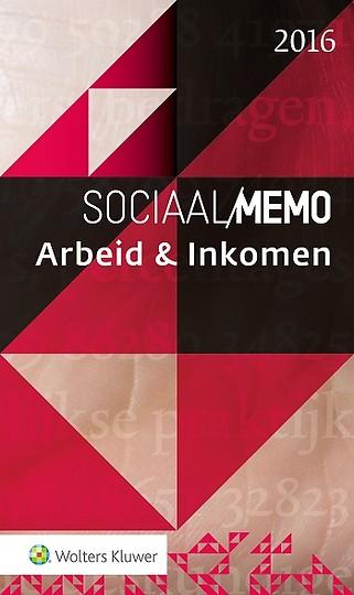 Sociaal Memo Arbeid & Inkomen 2016