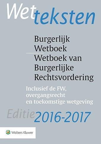 Wetteksten Burgerlijk Wetboek / Wetboek van Burgerlijke Rechtsvordering - editie 2016/2017