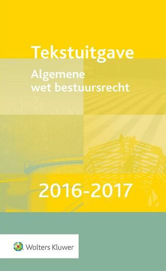 Tekstuitgave Algemene wet bestuursrecht 2016-2017