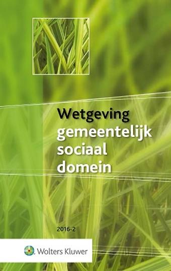 Wetgeving gemeentelijk sociaal domein 2016-2