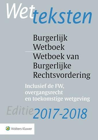 Wetteksten Burgerlijk Wetboek / Wetboek van Burgerlijke Rechtsvordering - editie 2017/2018