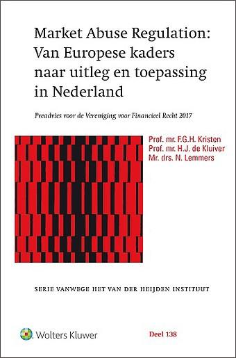 Market Abuse Regulation: Van Europese kaders naar uitleg en toepassing in Nederland
