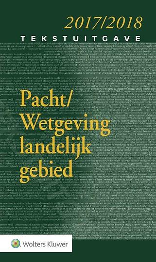 Tekstuitgave Pacht/Wetgeving landelijk gebied 2017/2018