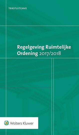 Tekstuitgave Regelgeving Ruimtelijke Ordening 2017/2018