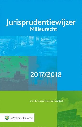Jurisprudentiewijzer Milieurecht 2017/2018