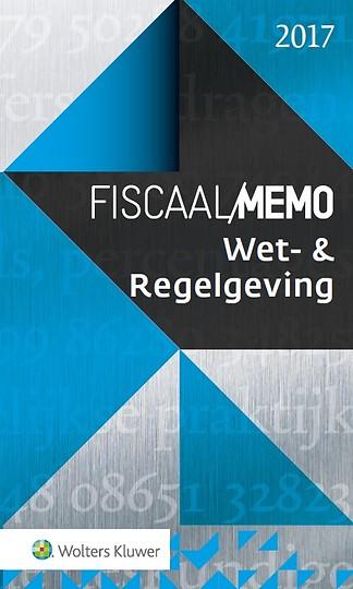 Fiscaal Memo Wet- & Regelgeving 2017