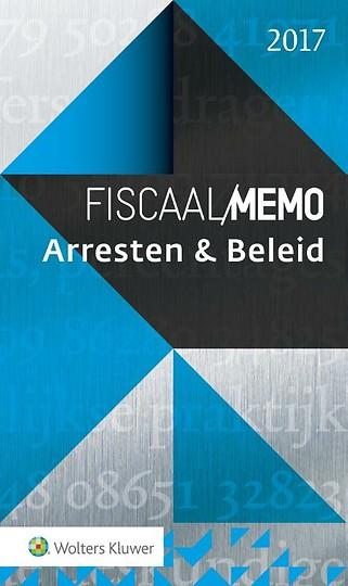 Fiscaal Memo Arresten & Beleid 2017