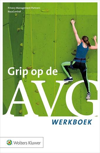Grip op de AVG (GDPR) - Werkboek
