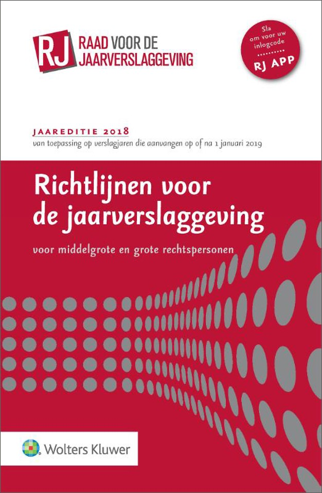 Richtlijnen voor de jaarverslaggeving, middelgrote en grote rechtspersonen 2018 (paperbackeditie)