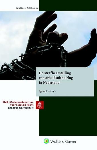 De strafbaarstelling van arbeidsuitbuiting in Nederland