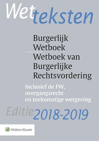 Wetteksten Burgerlijk Wetboek / Wetboek van Burgerlijke Rechtsvordering - editie 2018-2019