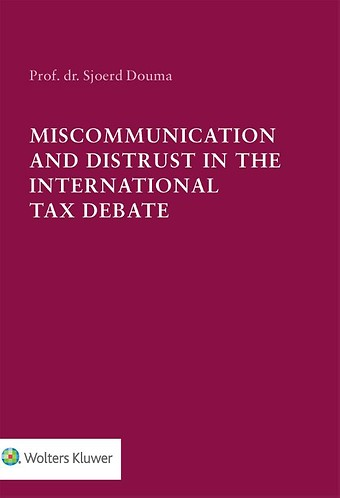 Miscommunication and Distrust in the International Tax Debate