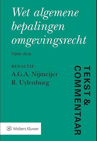 Tekst & Commentaar Wet algemene bepalingen omgevingsrecht