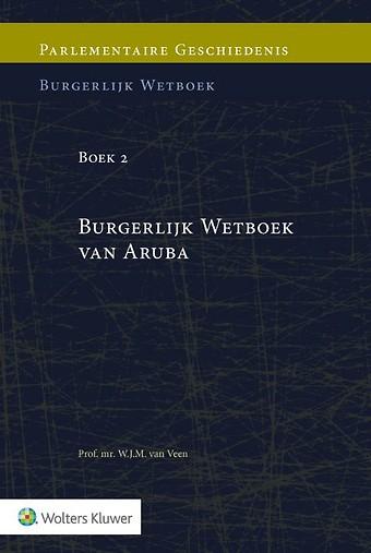 Parlementaire geschiedenis BW Boek 2 Burgerlijk Wetboek van Aruba