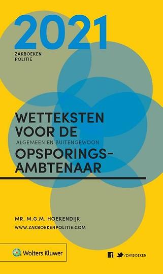 Zakboek Wetteksten voor de algemeen en buitengewoon opsporingsambtenaar 2021