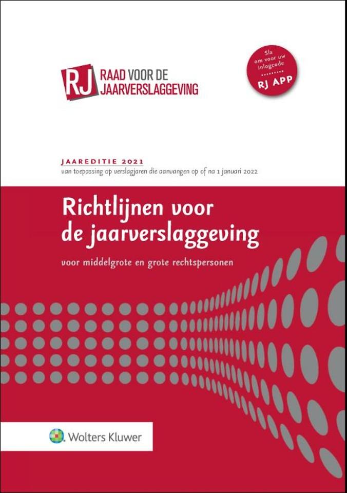 Richtlijnen voor de jaarverslaggeving voor middelgrote en grote rechtspersonen 2021 (gebonden editie)