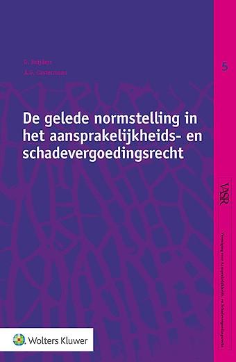 De gelede normstelling in het aansprakelijkheids- en schadevergoedingsrecht