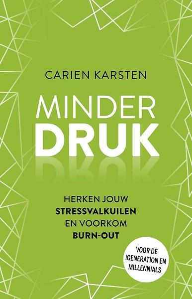Minder Druk Druk Druk Door Carien Karsten Boek Managementboeknl