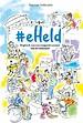 #eHeld - Dagboek van een zorgprofessional van de toekomst